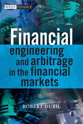 Financial Engineering and Arbitrage in the Financial Markets: Edition 2