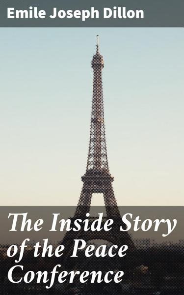 Download The Inside Story of the Peace Conference Book