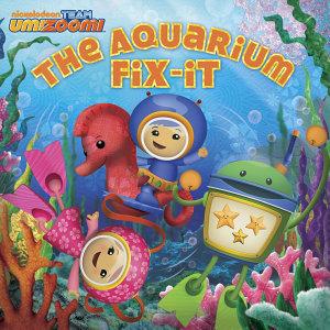 The Aquarium Fix it  Team Umizoomi