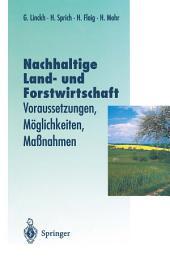 Nachhaltige Land- und Forstwitschaft: Voraussetzungen, Möglichkeiten, Maßnahmen