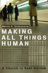 Making All Things Human Book PDF