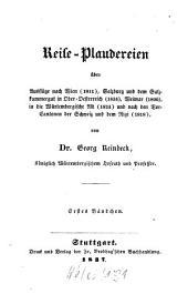 Reise-Plaudereien: über Ausflüge nach Wien (1811), Salzburg und dem Salzkammergut in Ober-Oestereich (1834), Weimar (1806), in die Würtembergische Alb (1824) und nach den Nord-Cantonen der Schweiz und dem Rigi (1818), Band 1