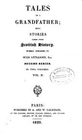 Tales of a Grandfather: Being Stories Taken from Scottish History. In two volumes, Volume 2