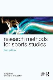 Research Methods for Sports Studies: Third Edition, Edition 3