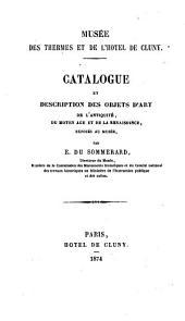 Catalogue et description des objets d'art de l'antiquité: du moyen age et de la renaissance, exposes au Musée