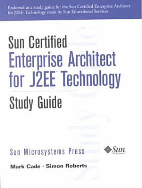 Sun Certified Enterprise Architect for J2EE Technology Study Guide PDF