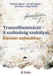 Transzillumináció – A szabadság szabályai: Kézírásos szakácskönyv