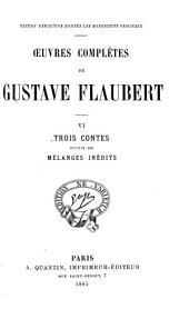 Œuvres complètes de Gustave Flaubert: Trois contes suivis de Mélanges inédits