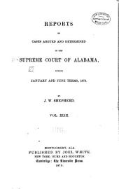 Report of Cases Argued and Determined in the Supreme Court of Alabama: Volume 49