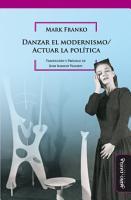 Danzar el modernismo   Actuar la pol  tica PDF