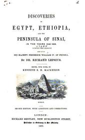 Discoveries in Egypt, Ethiopia and the Peninsula of Sinai, in the Years 1842-1845: During the Mission Sent Out by His Majesty, Frederick William IV of Prussia