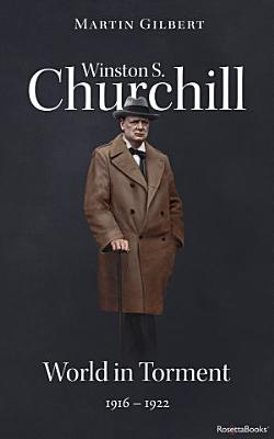 Winston S  Churchill  World in Torment  1916   1922