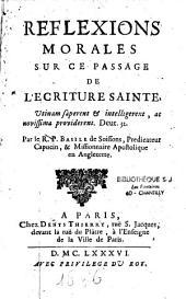 Réfexions morales sur ce passage de l'Ecriture Sainte: Utinam saperent et intelligerent ac novissima providerent. Deut. 32