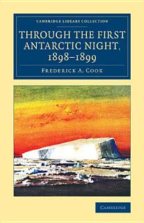 Through the First Antarctic Night  1898   1899 Book