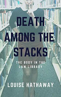 Death Among the Stacks  The Body in the Law Library