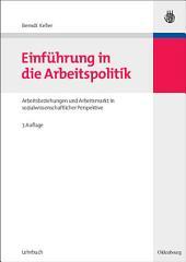 Einführung in die Arbeitspolitik: Arbeitsbeziehungen und Arbeitsmarkt in sozialwissenschaftlicher Perspektive, Ausgabe 7