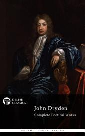 Delphi Complete Works of John Dryden (Illustrated)