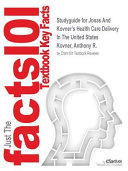 Studyguide for Jonas and Kovner s Health Care Delivery in the United States by Kovner  Anthony R   ISBN 9780826125279 PDF
