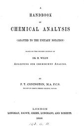 A handbook of chemical analysis, based on dr. H. Will's Anleitung zur chemischen Analyse