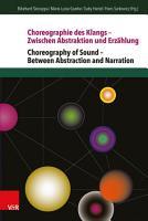 Choreographie des Klangs     Zwischen Abstraktion und Erz  hlung   Choreography of Sound     Between Abstraction and Narration PDF