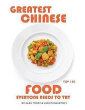 Greatest Chinese Food Everyone Needs to Try: Top 100