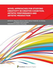 Novel Approaches for Studying Creativity in Problem Solving and Artistic Performance PDF