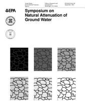 Symposium on Natural Attenuation of Ground Water