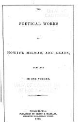 The Poetical Works Of Howitt Milman And Keats Book PDF