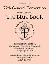 Report to the 76th General Convention: Otherwise Known as the Blue Book