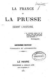 La France et la Prusse devant l'histoire: Volume1
