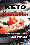 KETO PESCATARIAN COOKBOOK FOR WEIGHT LOSS