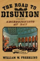 The Road to Disunion: Secessionists at Bay, 1776-1854:, Volume 1