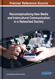 Reconceptualizing New Media and Intercultural Communication in a Networked Society PDF