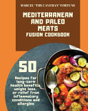 Mediterranean and Paleo Meat Fusion Cookbook
