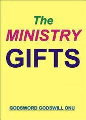 The Ministry Gifts: Those That Perfect and Equip the Saints