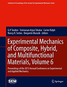 Experimental Mechanics of Composite  Hybrid  and Multifunctional Materials  Volume 6