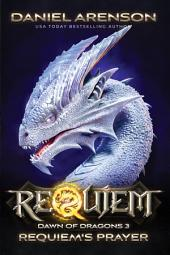 Requiem's Prayer: Dawn of Dragons, Book 3