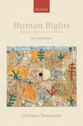 Human Rights: Between Idealism and Realism: Edition 2
