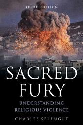 Sacred Fury: Understanding Religious Violence, Edition 3