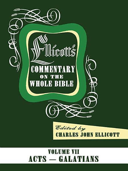 Download Ellicott s Commentary on the Whole Bible Volume VII Book