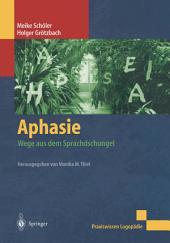 Aphasie: Wege aus dem Sprachdschungel