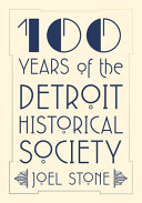 100 Years of the Detroit Historical Society