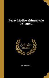 La Revue médico-chirurgicale de Paris: journal de médecine et journal de chirurgie réunis, Volume15