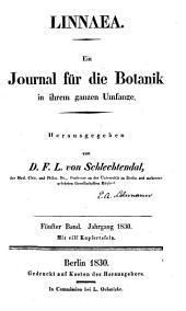 Linnaea: Ein Journal Für Die Botanik in Ihrem Ganzen Umfange, Volume 5
