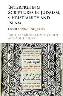 Interpreting Scriptures in Judaism  Christianity and Islam Book