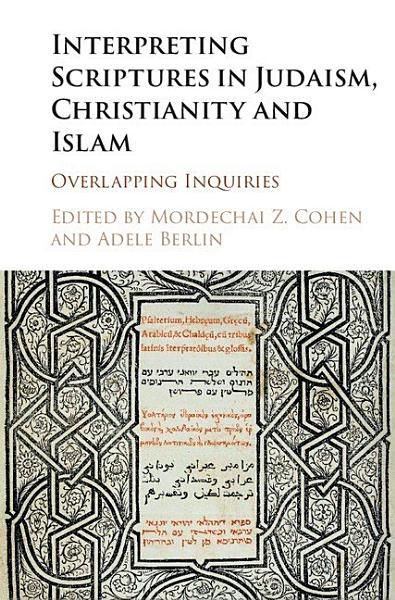 Interpreting Scriptures in Judaism, Christianity and Islam