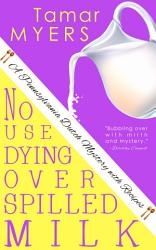 No Use Dying Over Spilled Milk Book PDF