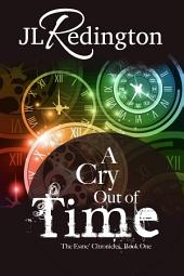 A Cry Out Of Time: The Esme Chronicles