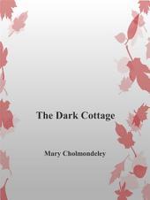 The Dark Cottage