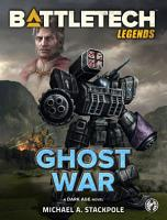 BattleTech Legends  Ghost War PDF